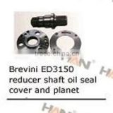 Putzmeister brevini ED3150 reducer shaft oil seal cover and planet for concrete pump spare parts sany zoomlion cifa junjin ihi