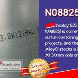 AlloyO Special Metal: incoloy825 alloy UNS N08825 are basically sold out