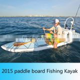 2015 new design stand up paddle board/ fishing boat/sit on top kayak/ jet kayak/fishing kayak                                                                         Quality Choice