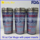 16OZ Travel car Mugs with all kinds of paper inserts FDA standard