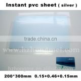 2015 New products Instant PVC printing silver pvc thin plastic sheet 200*300*0.76mm(0.15+0.46+0.15)