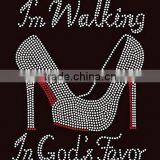 I'm Walking in God's Favor Heel Stiletto Rhinestone Iron on T Shirt Transfer