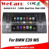 Wecaro Android 4.4.4 car dvd player quad core car mp3 player for bmw e39 radio gps 16GB Flash 1995-2003