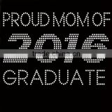 Letter proud mom of 2016 Graduate hotfix rhinestone transfer motif wholesale iron on letters