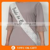 OKGIFT Bride to be sash with printing fonts,bachelorette party sash wholesale