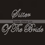 Cheap price Sister Of The Bride rhinestone transfers for wedding dress                                                                                                         Supplier's Choice